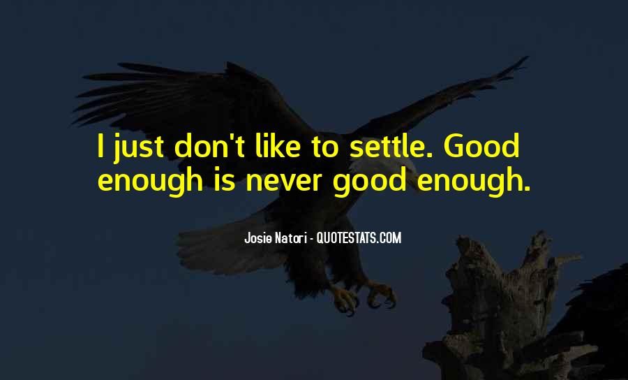 Quotes About Not Settling #274823
