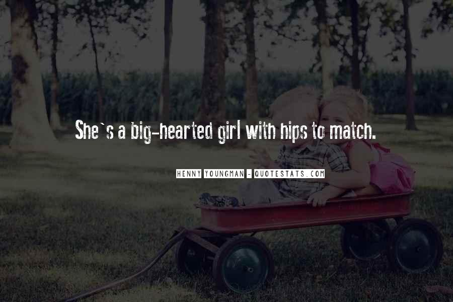 Quotes About Hearted #68482