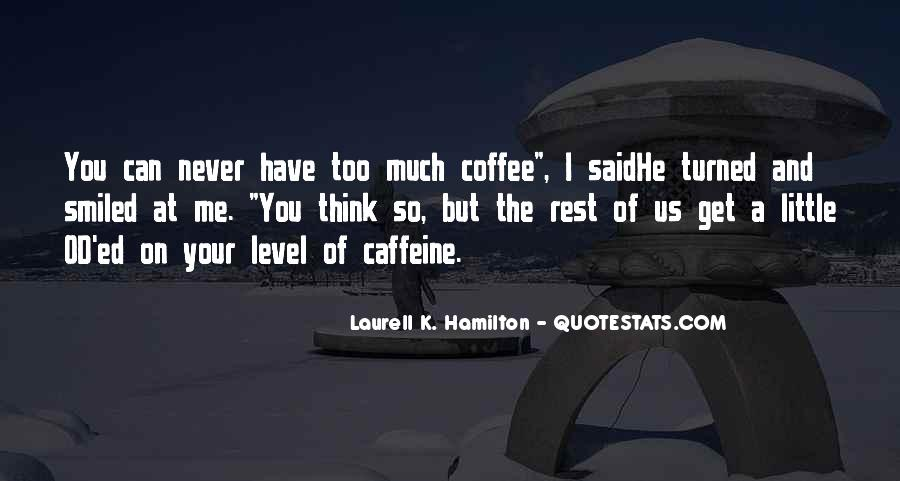 Quotes About Caffeine #113989