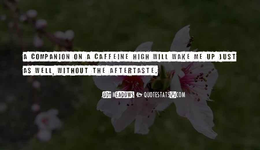 Quotes About Caffeine #305999