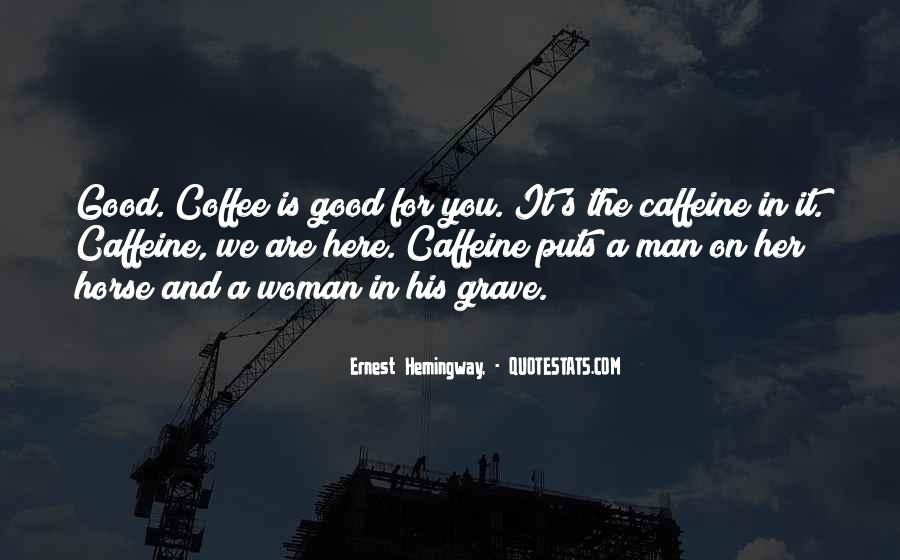 Quotes About Caffeine #321387