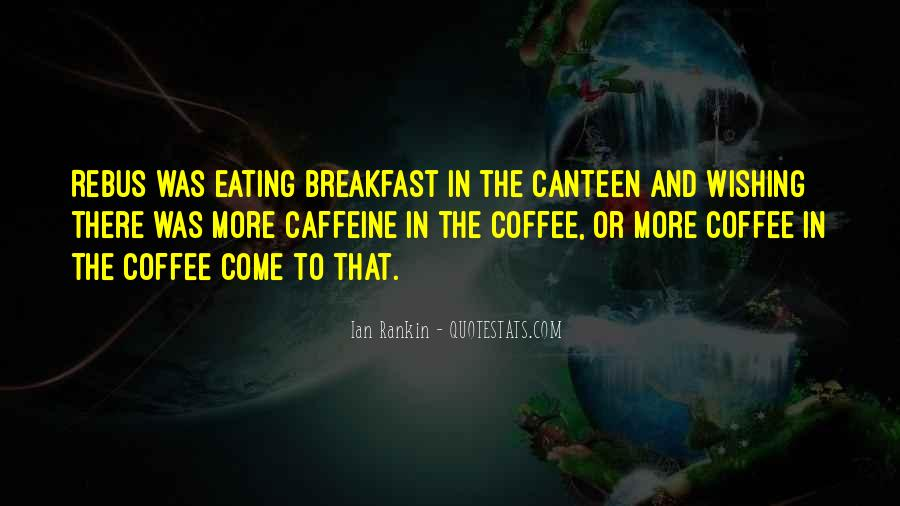 Quotes About Caffeine #326288
