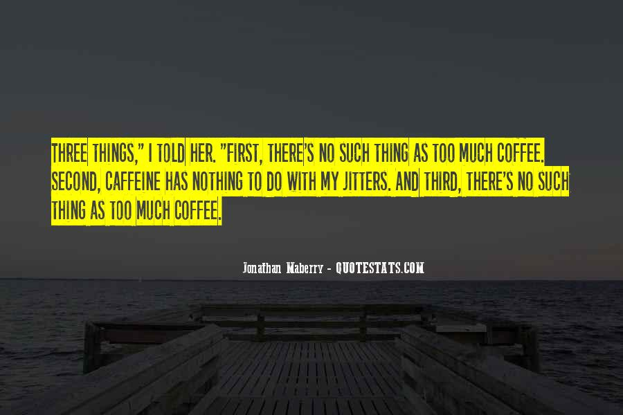 Quotes About Caffeine #406896