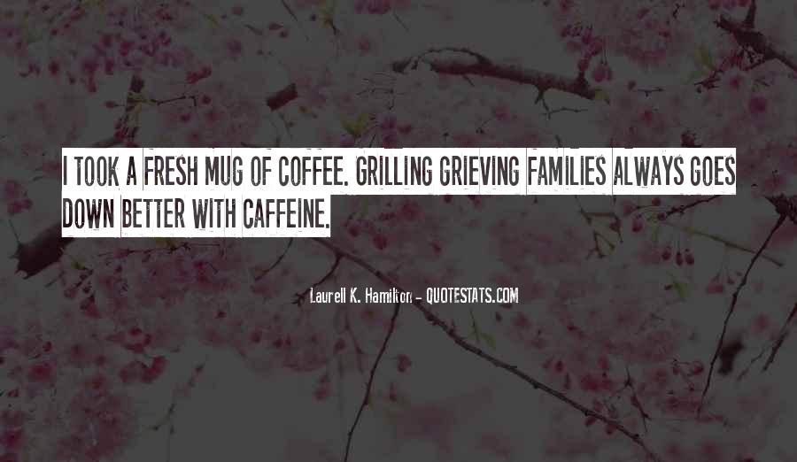 Quotes About Caffeine #44449