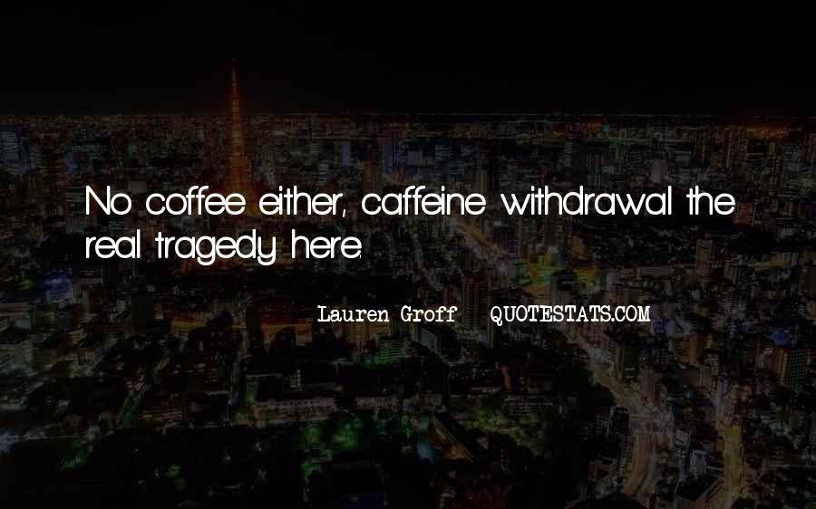Quotes About Caffeine #571195