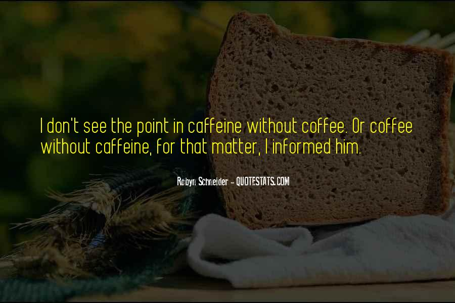 Quotes About Caffeine #723072