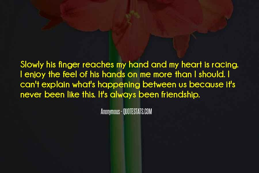 Quotes About Heart And Friendship #1011400