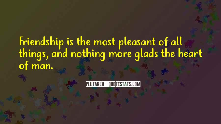 Quotes About Heart And Friendship #123838