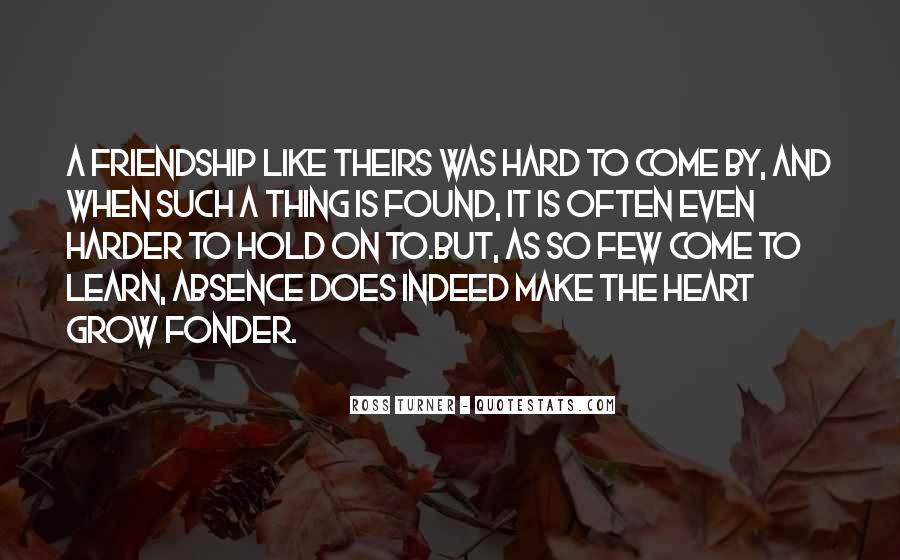 Quotes About Heart And Friendship #275921