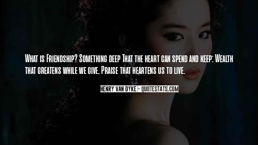 Quotes About Heart And Friendship #3523