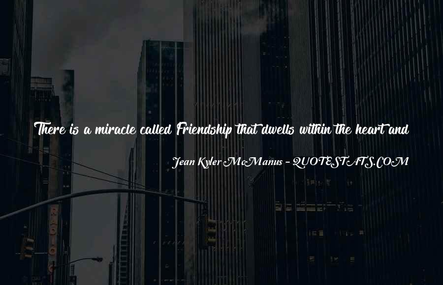 Quotes About Heart And Friendship #939225