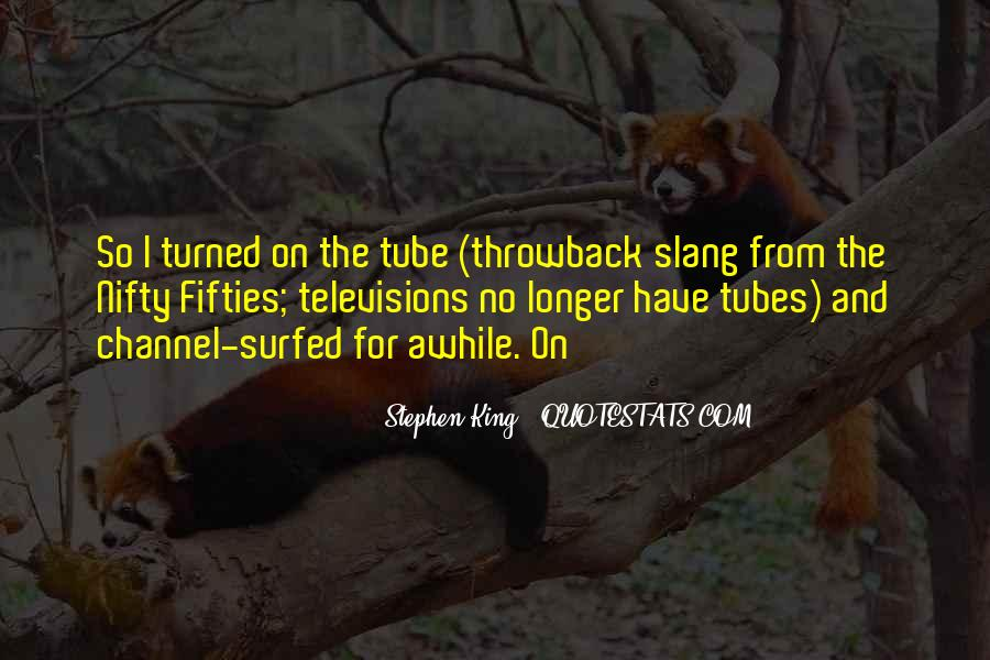 Quotes About Tubes #418190