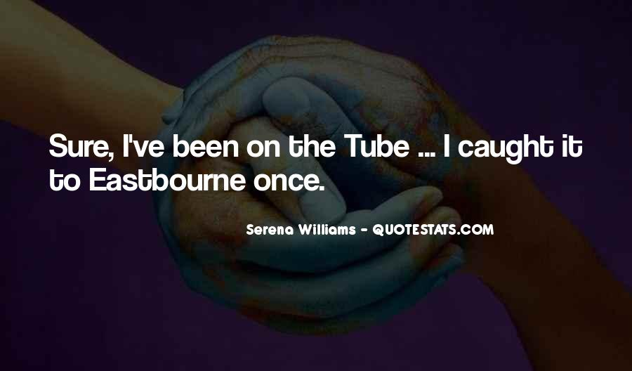 Quotes About Tubes #604681
