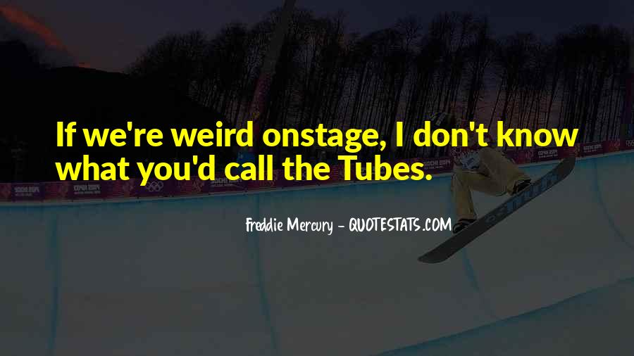 Quotes About Tubes #928288