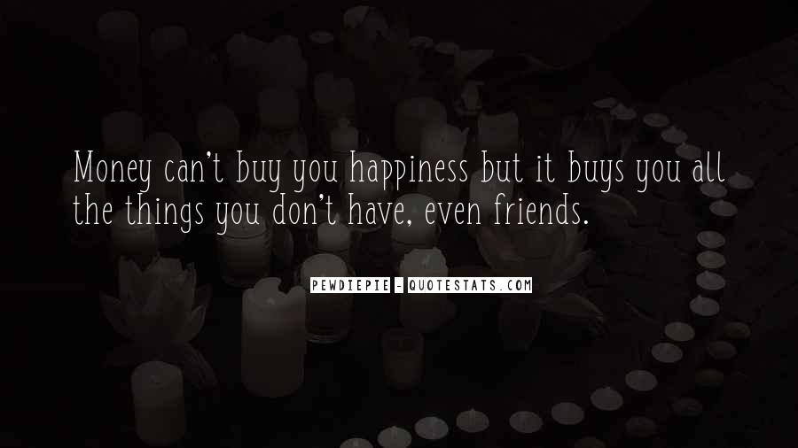 Quotes About Happiness With Your Friends #173860