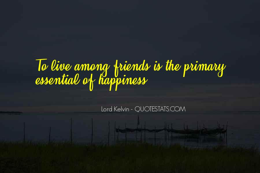 Quotes About Happiness With Your Friends #378203