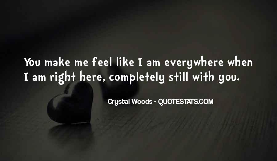 Quotes About Right Feelings #167427
