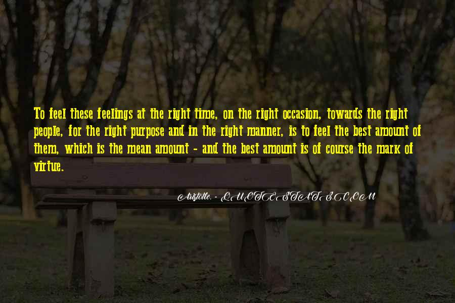 Quotes About Right Feelings #208112