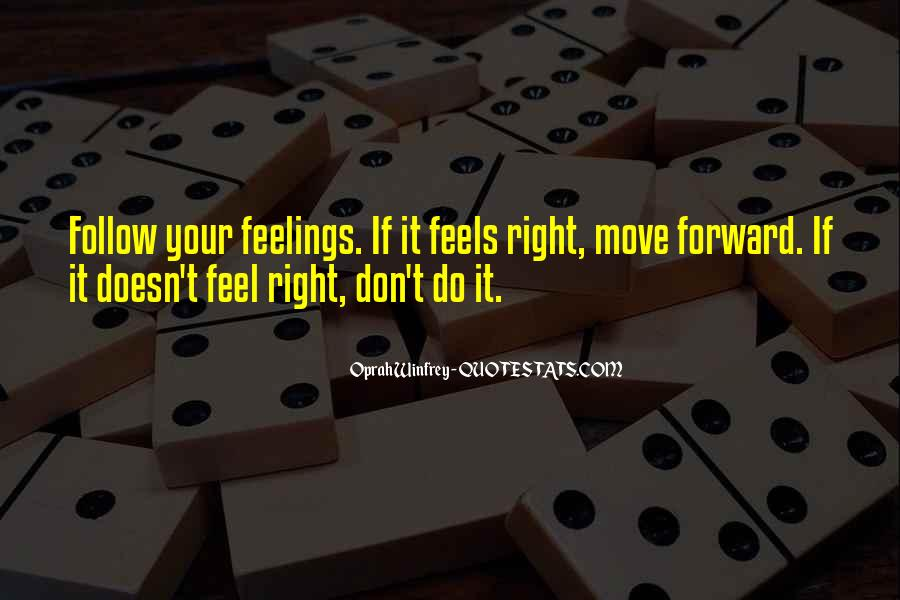 Quotes About Right Feelings #305748