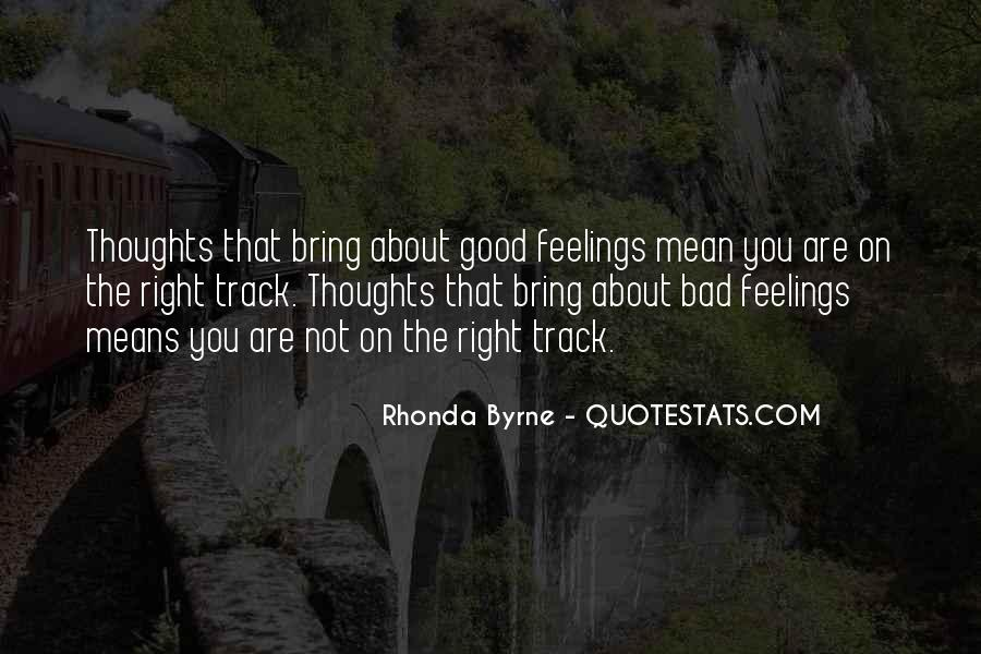 Quotes About Right Feelings #428767