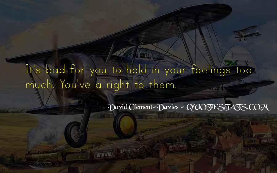 Quotes About Right Feelings #507380