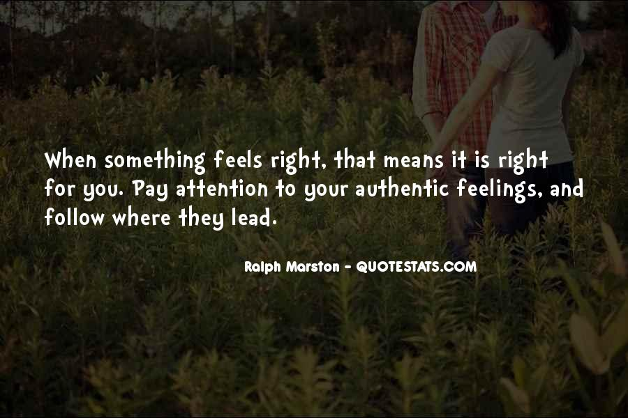 Quotes About Right Feelings #668593