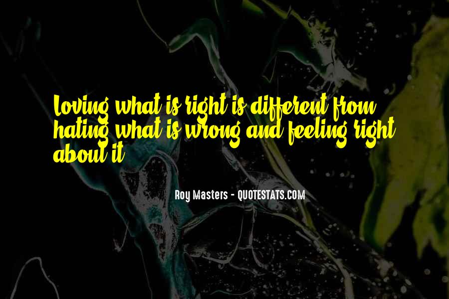 Quotes About Right Feelings #695138