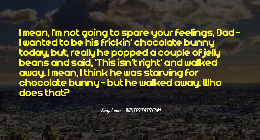 Quotes About Right Feelings #746082