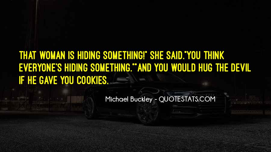 Quotes About Someone Hiding Something #37166