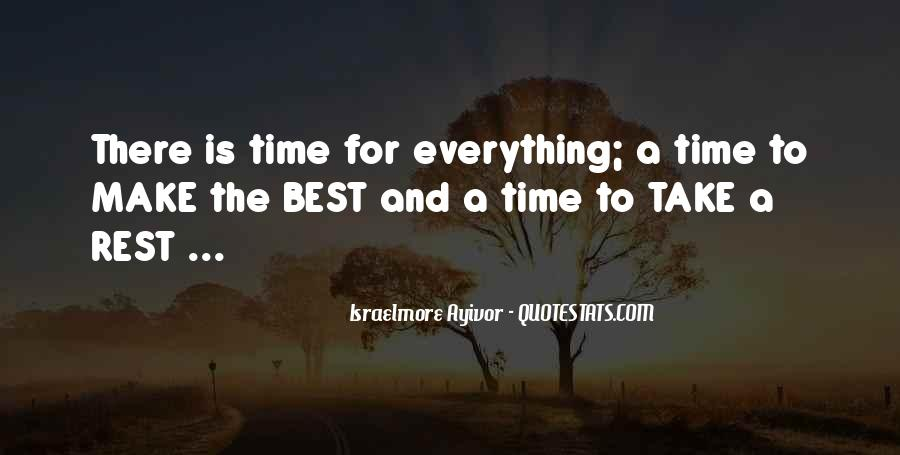 Quotes About There's A Time For Everything #1237180