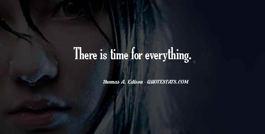 Quotes About There's A Time For Everything #125900