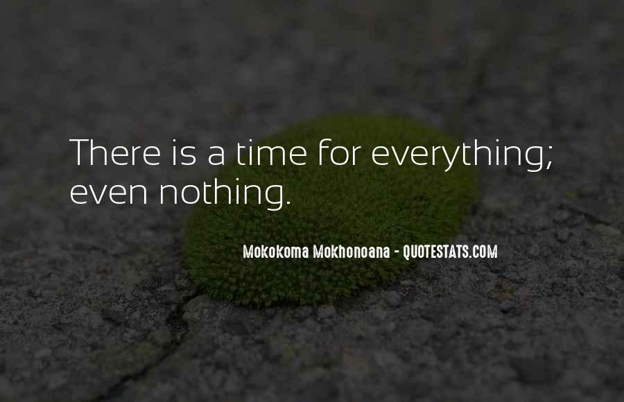 Quotes About There's A Time For Everything #361480