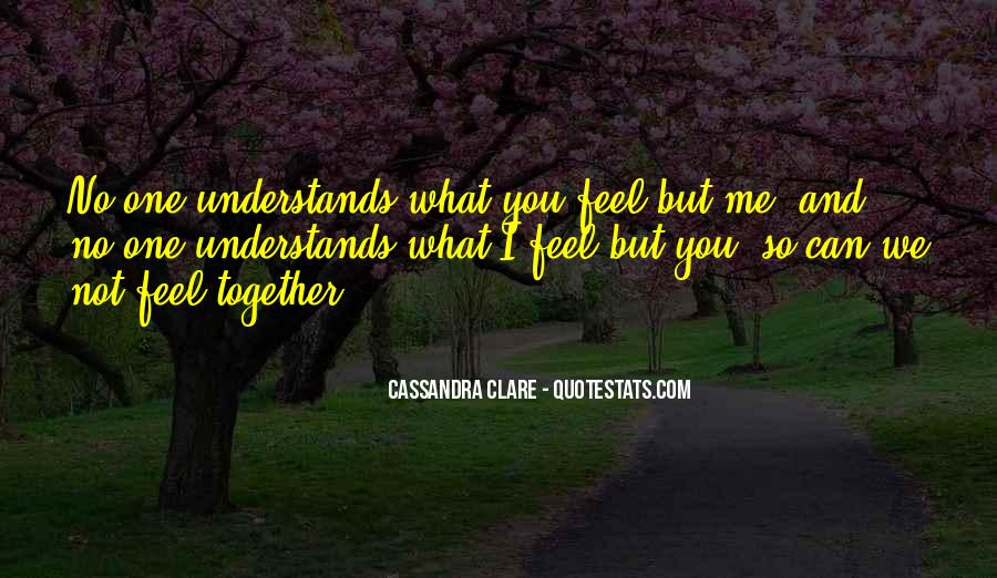 Quotes About No One Understands You #653945
