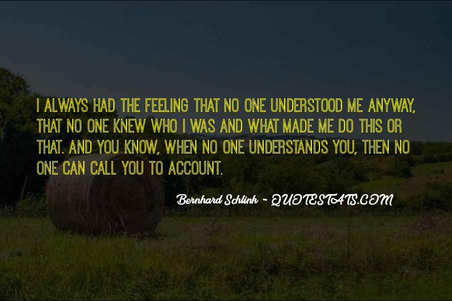 Quotes About No One Understands You #661217