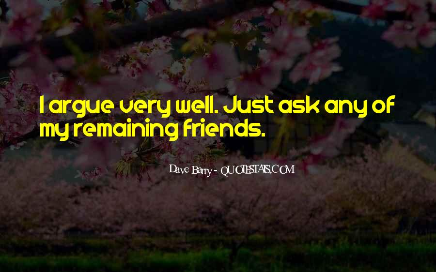 Quotes About Arguing With Friends #841951