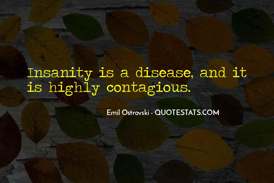 Quotes About Contagious Disease #514960