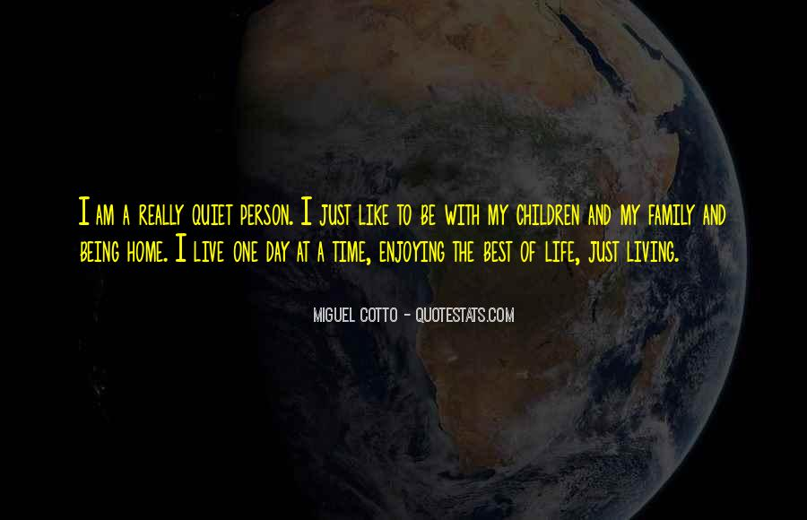 Quotes About Life One Day At A Time #1254703