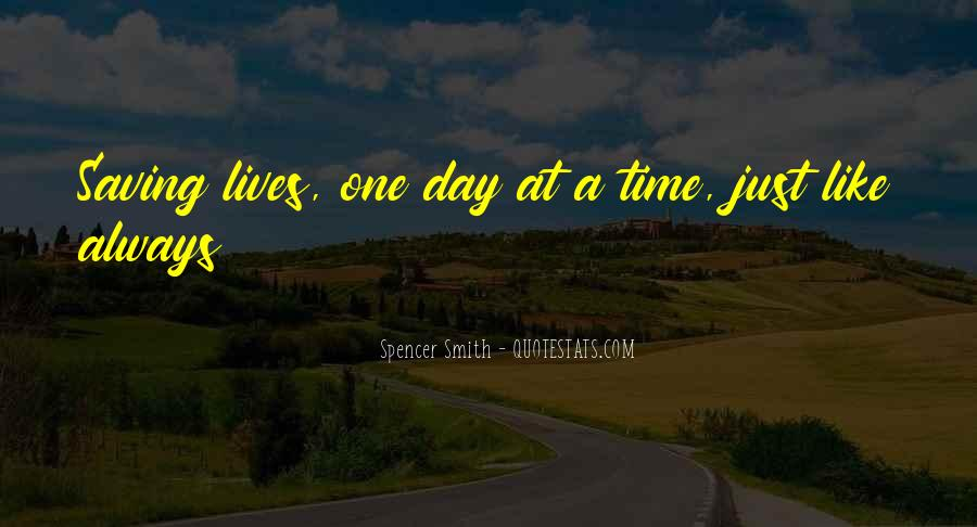 Quotes About Life One Day At A Time #1338249