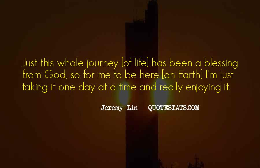 Quotes About Life One Day At A Time #180389
