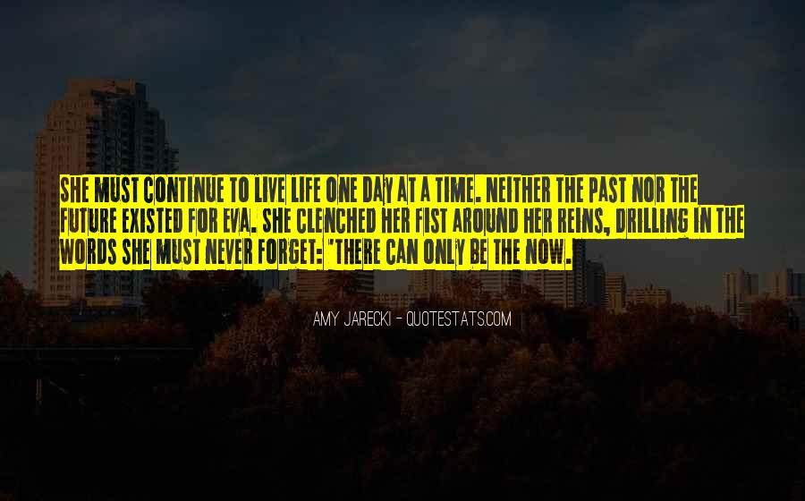 Quotes About Life One Day At A Time #448429
