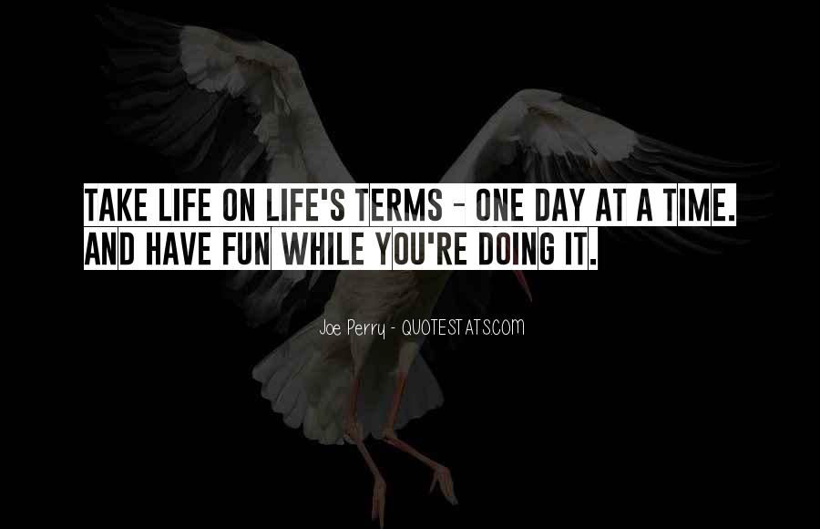 Quotes About Life One Day At A Time #605884