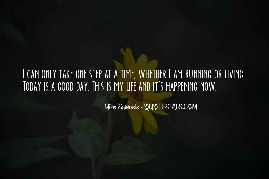 Quotes About Life One Day At A Time #691362