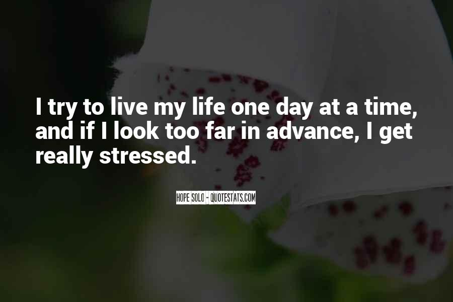 Quotes About Life One Day At A Time #71440
