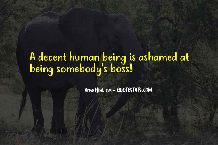 Quotes About Not Being Ashamed Of Someone #131692