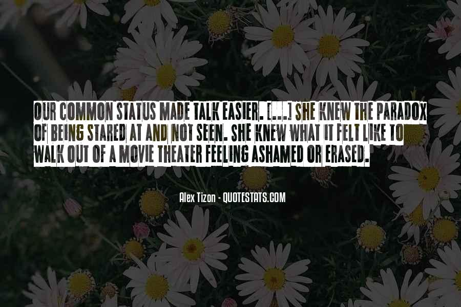 Quotes About Not Being Ashamed Of Someone #217587