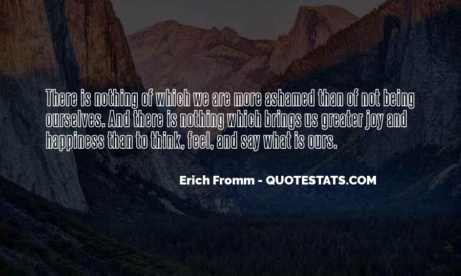 Quotes About Not Being Ashamed Of Someone #279215