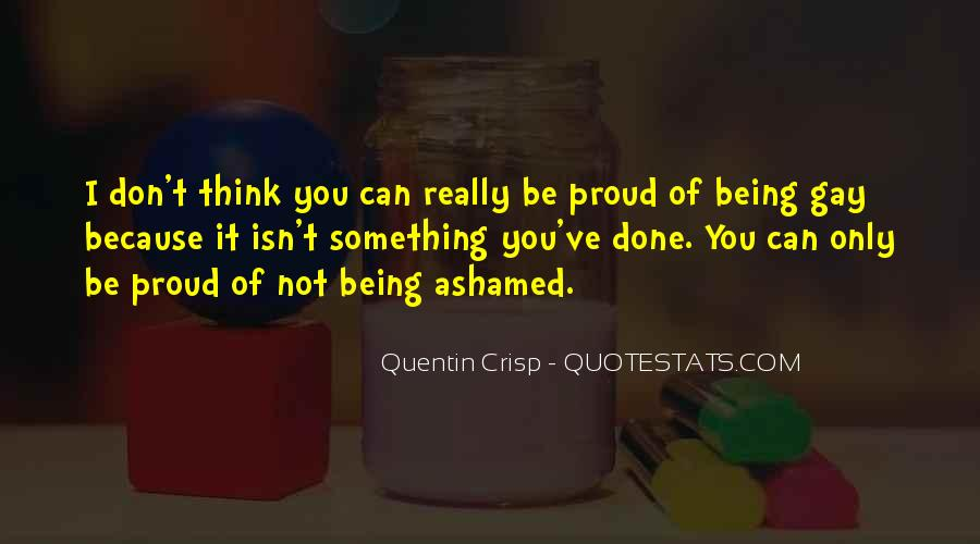 Quotes About Not Being Ashamed Of Someone #286808