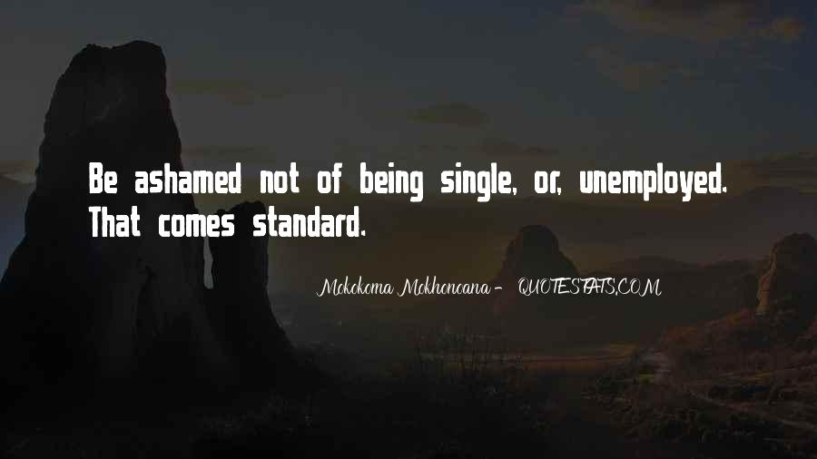 Quotes About Not Being Ashamed Of Someone #76053