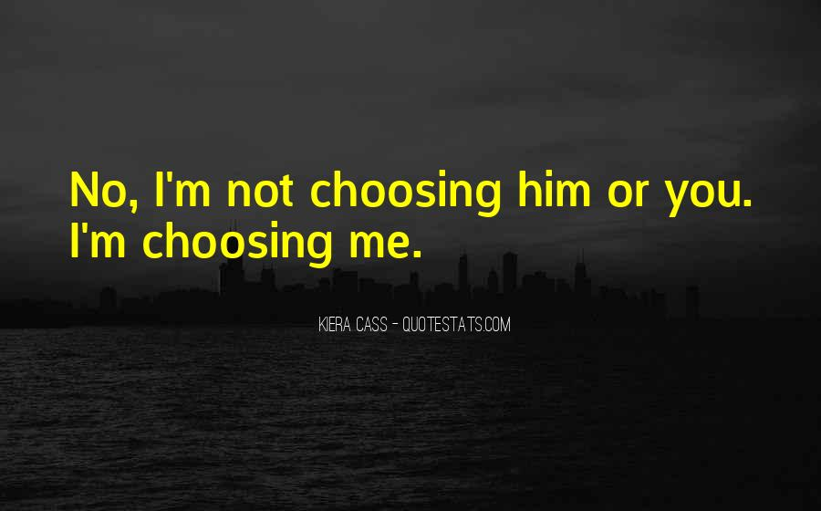 Quotes About Him Not Choosing You #981072