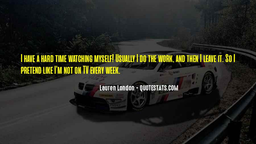 Quotes About Watching Someone Leave #124623